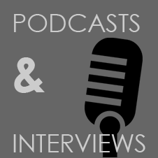 Podcasts and Interviews